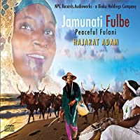 Jamunati Fulbe (Peaceful Fulani)
