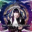 【Amazon.co.jp限定】arcadia † paroniria(初回限定盤)(DVD付)(ブロマイド付き)