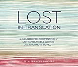 Lost in Translation: An Illustrated Compendium of Untranslatable Words from Around the World (English Edition) 画像