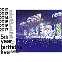5th YEAR BIRTHDAY LIVE 2017.2.20-22 SAITAMA SUPER ARENA