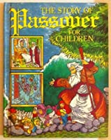 Story of Passover for Children (Ideals Holiday Storybooks)