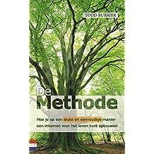 De Methode: Hoe je op een leuke en eenvoudige manier een inkomen kunt opbouwen (Dutch Edition)