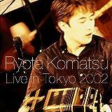 ライヴ・イン・Tokyo2002