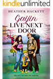 Gaijin Live Next Door: Eight Years in Japan (Ten Years From Home Book 2) (English Edition)