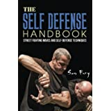 The Self-Defense Handbook: The Best Street Fighting Moves and Self-Defense Techniques: 1