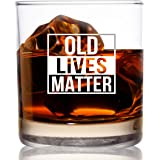 Old Lives Matter Whiskey Scotch Glass 11 oz- Funny Birthday or Retirement Gift for Senior Citizens- Old Fashioned Whiskey Gla