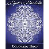 Mystic Mandala Coloring Book (Sacred Mandala Designs and Patterns Coloring Books for Adults) (Volume 3)