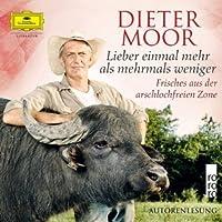 Lieber Einmal Mehr Als Mehrmals Weiniger/Dieter M