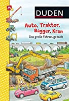 Duden: Auto, Traktor, Bagger, Kran. Das grosse Fahrzeugebuch: ab 24 Monaten