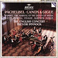 Pachelbel: Canon & Gigue / Handel: Arrival of the Queen of Sheba (1990-10-25)