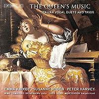 女王の音楽 - 17世紀イギリスの二重唱と三重唱 (The Queen's Music / Emma Kirkby , Susanne Ryden)