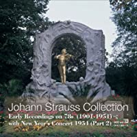 ヨハン・シュトラウス・コレクション ~ 20世紀前半SP録音集成 (Johann Strauss Collection ~ Early Recordings on 78s (1901-1951) with New Year's Concert 1954 (Part 2)) (8CD set)