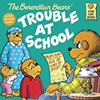 The Berenstain Bears and the Trouble at School by Stan Berenstain Jan Berenstain(1987-08-12)