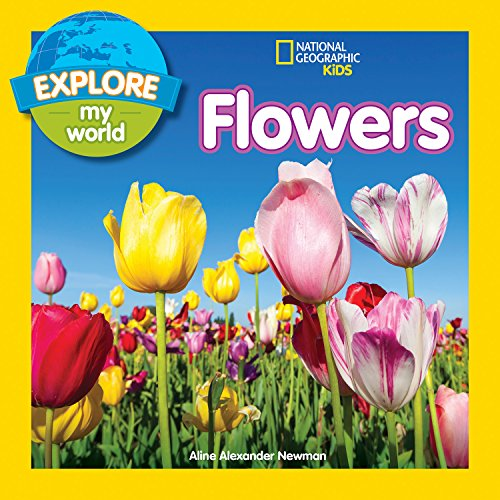 Explore My World: Flowers