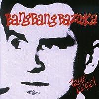 True Rebel by BANG BANG BAZOOKA (2003-02-12)