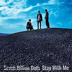Seven Billion Dots「Stay With Me」のジャケット画像