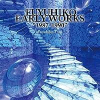 "Fuyuhiko Early Works ""1987-1990"""