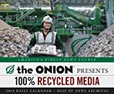 The Onion 2019 Daily Calendar: 100% Recycled Media
