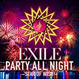 PARTY ALL NIGHT 〜STAR OF WISH〜♪EXILEのCDジャケット