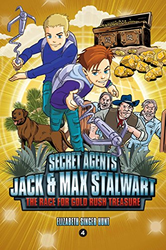 Secret Agents Jack and Max Stalwart: The Race for Gold Rush Treasure: USA (Book 4) (English Edition)