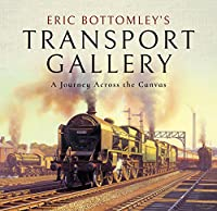 Eric Bottomley's Transport Gallery: A Journey Across the Canvas
