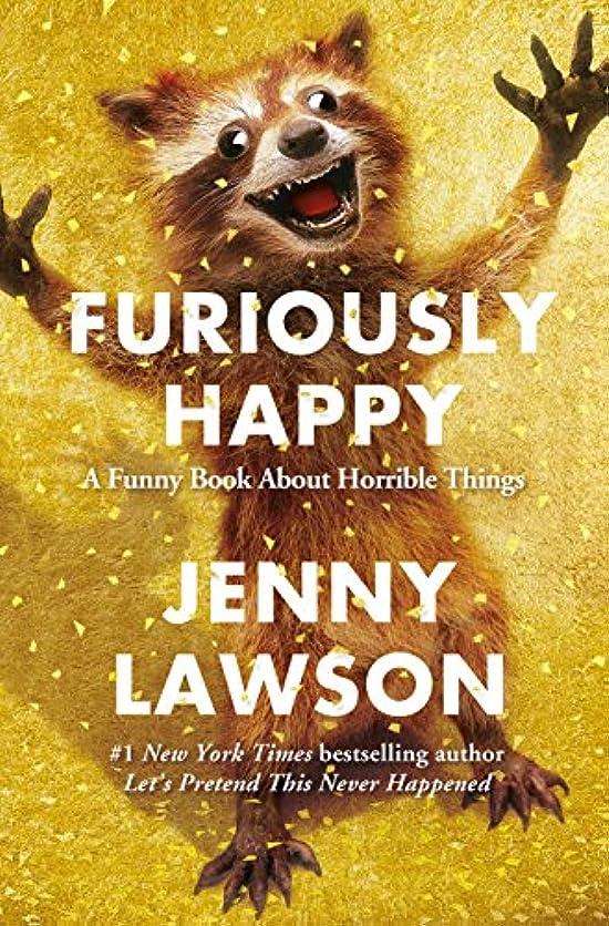 より平らな海洋下品Furiously Happy: A Funny Book About Horrible Things (English Edition)