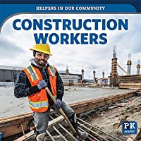 Construction Workers (Helpers in Our Community)