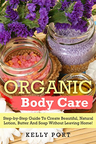 Organic Body Care Step-by-Step...