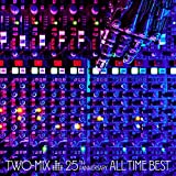 TWO-MIX 25th Anniversary ALL TIME BEST【通常盤】