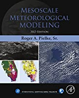 Mesoscale Meteorological Modeling, Volume 98, Third Edition (International Geophysics)
