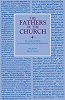 Four Anti-Pelagian Writings (Fathers of the Church (Paperback))