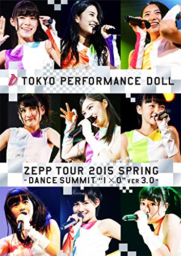 "ZEPP TOUR 2015春 ~DANCE SUMMIT""1×0""ver3.0~ [Blu-ray]"