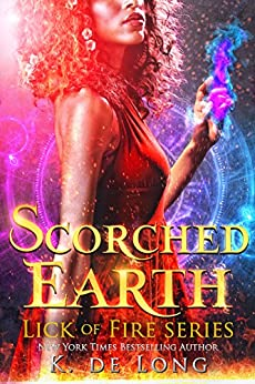 Scorched Earth (Lick of Fire) by [de Long, K.]