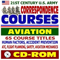 21st Century U.S. Army Correspondence Courses - Aviation 65 Course Titles Human Factors Accident Prevention ATC Flight Planning Safety Aviation Mechanics (CD-ROM) [並行輸入品]