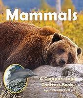 Mammals: A Compare and Contrast Book (Compare and Contrast Books)