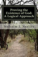 Proving the Existence of God: A Logical Approach