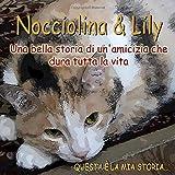 Nocciolina & Lily: Una bella storia di un'amicizia che dura tutta la vita