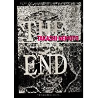 TAKASHI NEMOTO 「THE END」