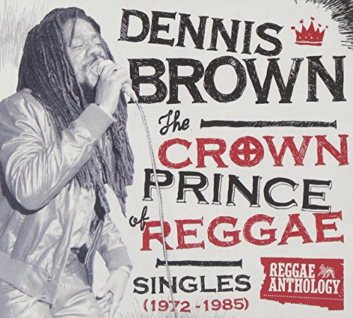 Crown Prince of Reggae Singles (1972-1985)