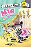 Mia and the Tiny Toe Shoes (My First I Can Read)