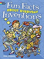 Fun Facts About Everyday Inventions (Dover Coloring Books)