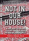 Not In Our House! A Decade of Home Court Advantage in American Sports