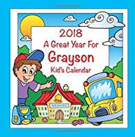 2018 - A Great Year for Grayson Kid's Calendar