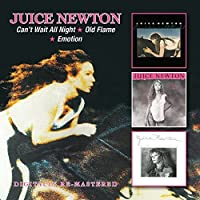 Can't Wait/Old Flame/Emotion by Juice Newton