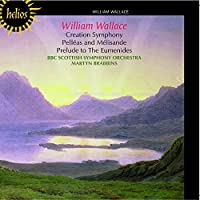 Wallace: Creation Symphony, Pelleas and Melisande Suite by BBC Scottish Symphony Orchestra