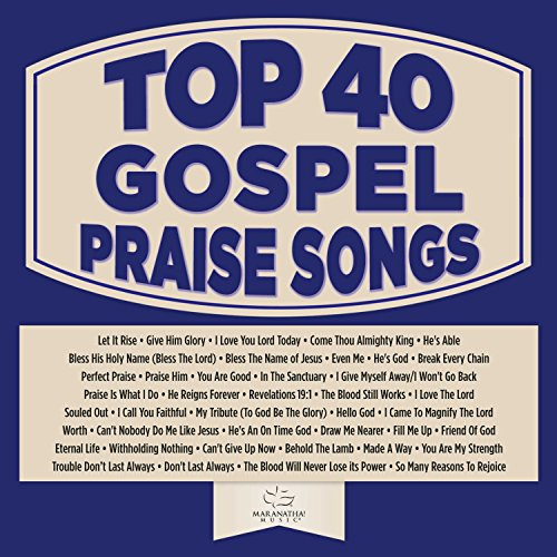 Top 40 Gospel Praise Songs