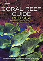 Coral Reef Guide Red Sea: The Definitive Diver's Guide To Over 1,100 Species Of Underwater Life