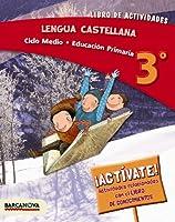 Lengua castellana 3º CM, 3 Educación Primaria (Catalunya, Illes Balears). Libro de actividades (ed. 2014)