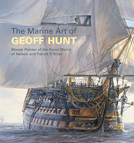 The Marine Art of Geoff Hunt: Master Painter of the Naval World of Nelson and Patrick O'brianの詳細を見る