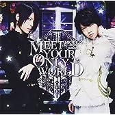 MEET YOUR ONLY WORLD / みちゃおん(みーちゃん×しゃむおん) (数量限定みちゃおんラバーストラップ&マウスパッド付き)